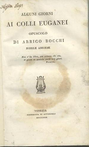 ALCUNI GIORNI AI COLLI EUGANEI. Opuscolo di Arrigo Bocchi nobile adriese.: BOCCHI Arrigo.