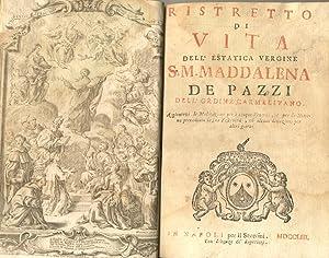 RISTRETTO DI VITA DELL'ESTATICA VERGINE S.M.MADDALENA DE PAZZI DELL'ORDINE CARMELITANO. ...