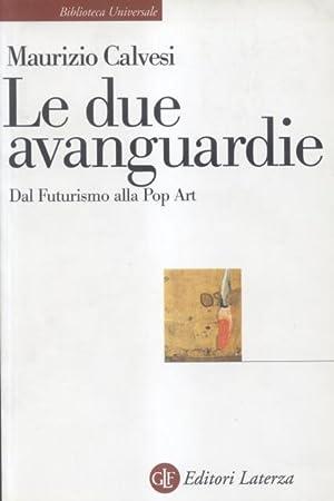 LE DUE AVANGUARDIE. Dal Futurismo alla Por: CALVESI Maurizio.