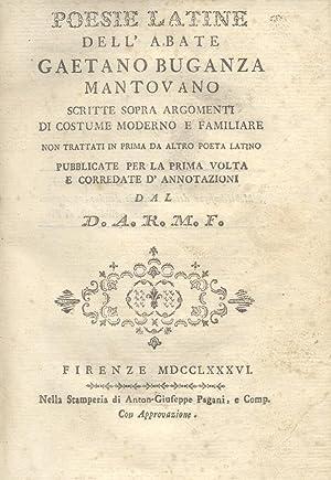 POESIE LATINE DELL'ABATE GAETANO BUGANZA MANTOVANO. Scritte sopra argomenti di costume moderno...