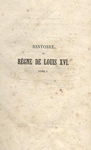 HISTOIRE DU REGNE DE LOUIS XVI. Pendant les années où l'on pouvait pré...