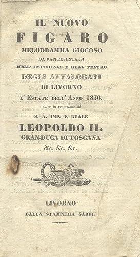 IL NUOVO FIGARO (1832). Melodramma giocoso di J.Ferretti da rappresentarsi nell'Imperiale e ...