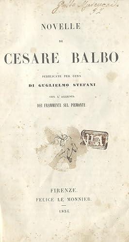 NOVELLE DI CESARE BALBO. Pubblicate per cura di Guglielmo Stefani, con l'aggiunta dei ...