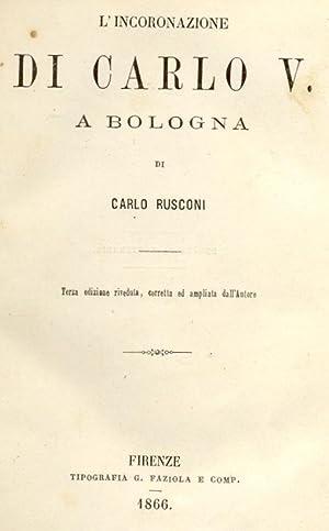 L'INCORONAZIONE DI CARLO V A BOLOGNA.: RUSCONI Carlo.