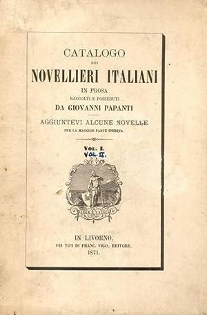 CATALOGO DEI NOVELLIERI ITALIANI IN PROSA. Raccolti e posseduti da Giovanni Papanti, aggiuntevi ...