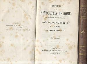 HISTOIRE DE LA REVOLUTION DE ROME. Tableaux religieux, politique et militaire des années ...