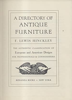 A DIRECTORY OF ANTIQUE FURNITURE. The autentic classification of European and American Designs for ...