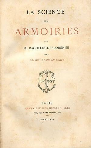 LA SCIENCE DES ARMOIRIES. Avec gravures dans le texte.: BACHELIN DEFLORENNE M.
