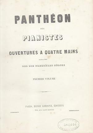 PANTHEON DES PIANISTES. Ouvertures a quatre mains extraites des dix premières séries.