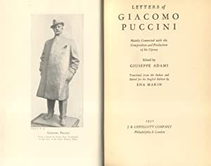 LETTERS OF GIACOMO PUCCINI. Mainly connected with the Composition and Production of his Operas. ...