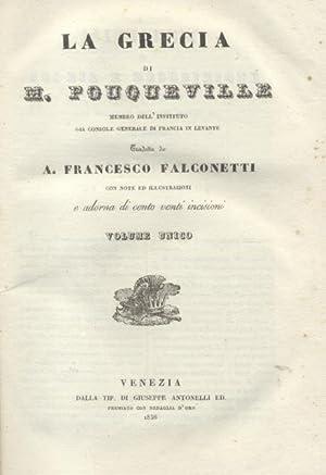 LA GRECIA. Tradotta da A.Francesco Falconetti con note ed illustrazioni e adorna di 120 incisioni. ...
