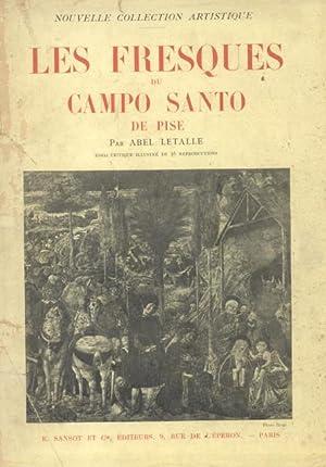 LES FRESQUES DU CAMPO SANTO DE PISE. (1910).: LETALLE Abel.