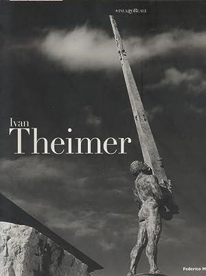IVAN THEIMER. Catalogo della mostra. Milano, Palazzo