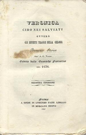 VERONICA CIBO NEI SALVIATI ovvero GLI EFFETTI TRAGICI DELLA GELOSIA. Romanzo storico cavato dalle ...