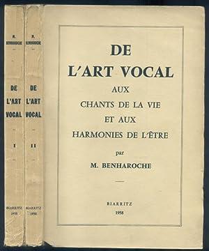 DE L'ART VOCAL AUX CHANTS DE LA VIE ET AUX HARMONIES DE L'ETRE. Essai de synthèse ...