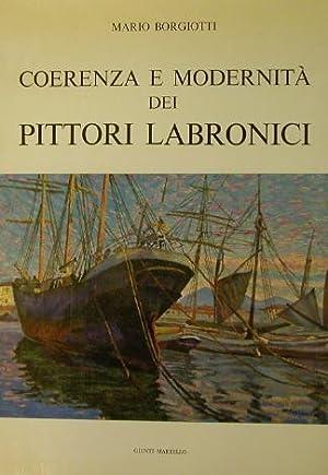 COERENZA E MODERNITA' DEI PITTORI LABRONICI.: BORGIOTTI Mario.