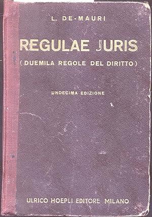 REGULAE JURIS. Raccolta di 2000 regole del diritto, eseguita sui migliori testi, con l'...