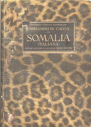 IMPRESSIONI DI CACCIA IN SOMALIA.: TEDESCO ZAMMARANO Vittorio.
