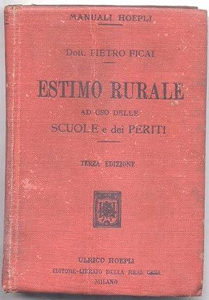 ESTIMO RURALE. Ad uso delle scuole e dei periti.: FICAI Pietro.