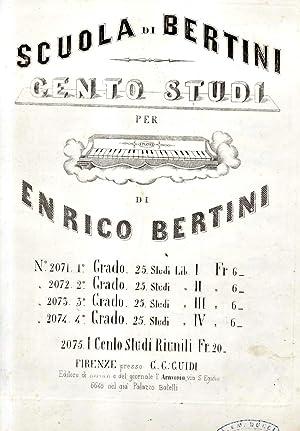 SCUOLA DI BERTINI: CENTO STUDI PER PIANOFORTE, 1°-4° Grado (Pl.n°2075).: BERTINI ...