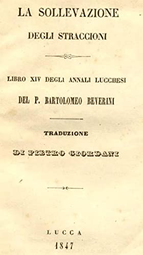 LA SOLLEVAZIONE DEGLI STRACCIONI. Libro XIV degli Annali.: BEVERINI Bartolomeo.