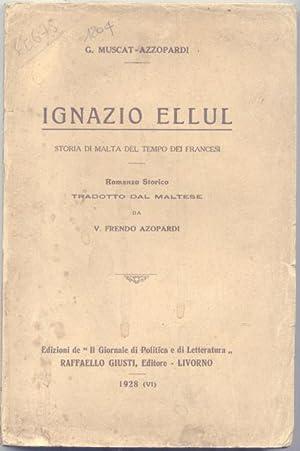 IGNAZIO ELLUL, STORIA DI MALTA DEL TEMPO DEI FRANCESI. Romanzo storico tradotto dal maltese.: ...
