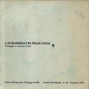 L'ACQUARELLO IN ITALIA OGGI. Con un omaggio a Lorenzo Viani. 6-26 gennaio 1978.: SANTINI Pier ...