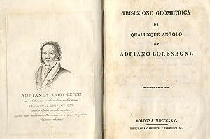 TRISEZIONE GEOMETRICA DI QUALUNQUE ANGOLO.: LORENZONI Adriano.