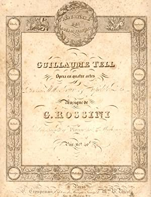 GUILLAUME TELL (1829). Opera en quatre actes, avec accompagnement de Piano par L.Niedermayer (Pl.n&...