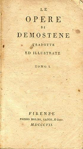 LE OPERE. Tradotte e illustrate da Melchior Cesarotti Padovano. 1807-1809.: DEMOSTENE.