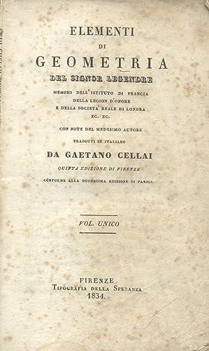 ELEMENTI DI GEOMETRIA. Con note del medesimo Autore, tradotti in Italiano da Gaetano Cellai.: ...