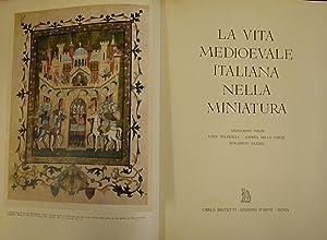 LA VITA MEDIOEVALE ITALIANA NELLA MINIATURA.