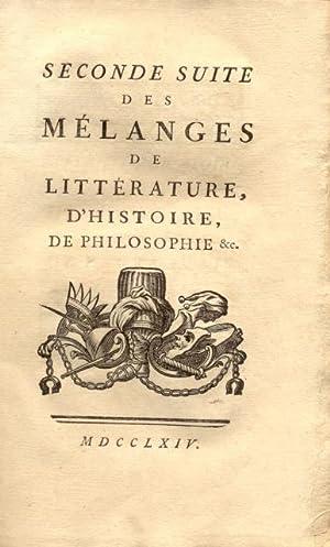SECONDE SUITE DES MÉLANGES DE LITTÉRATURE, D'HISTOIRE, DE PHILOSOPHIE, &C. ...