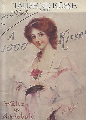 "A THOUSAND KISSES (""Tausedn küsse""). Walzer für: JOYCE Archibald (London,"