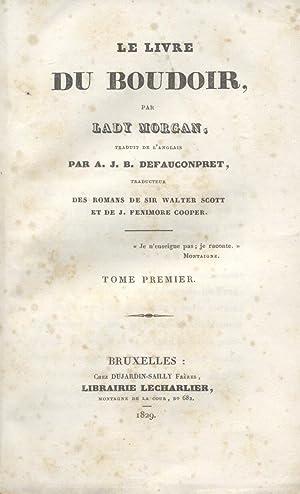 LE LIVRE DU BOUDOIR. Traduit par A.J.B. Defauconpret.: MORGAN Sydney (Lady).