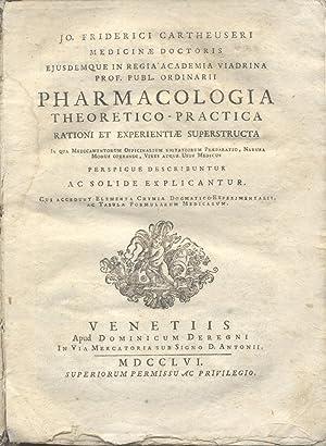 PHARMACOLOGIA THEORETICO-PRACTICA RATIONI ET EXPERIENTIAE SUPERSTRUCTA. In qua Medicamentorum ...