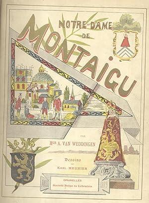 NOTRE - DAME DE MONTAIGU. Monographie religieuse. Dessins de Karl Meunier.: Van WEDDINGEN A.