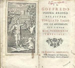 IL GOFFREDO. Poema eroico con gli argomenti del Signor Gio.Vincenzio Imperiale.: TASSO Torquato.