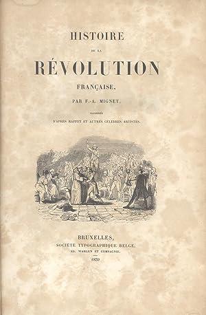 HISTOIRE DE LA RÉVOLUTION FRANÇAISE. Illustrée d'apres Raffet et autres c...