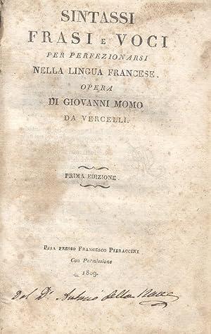 SINTASSI, FRASI E VOCI PER PERFEZIONARSI NELLA LINGUA FRANCESE. Opera di Giovanni Moro da Vercelli....