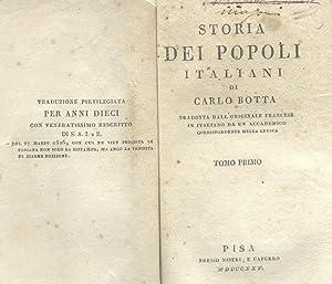 STORIA DEI POPOLI ITALIANI. Pisa, presso Nistri, e Capurro, 1825-1826.: BOTTA Carlo.