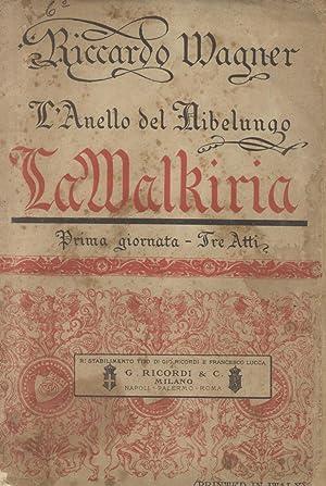 """LA WALKIRIA (1870). Prima giornata della trilogia """"L'anello del nibelungo"""". Versione..."""