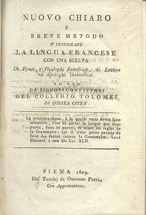 NUOVO CHIARO E BREVE METODO D'INSEGNARE LA LINGUA FRANCESE. Con una scelta di frasi, e ...