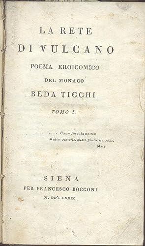 LA RETE DI VULCANO. Poema eroicomico del Monaco Beda Ticchi.: BATACCHI Domenico.