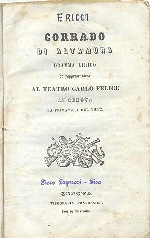 CORRADO DI ALTAMURA (1841). Dramma lirico in tre atti di Giacomo Sacchero da rappresentarsi al ...