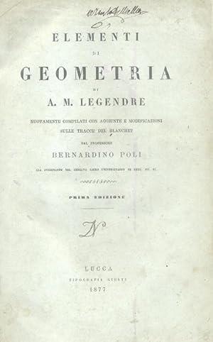 ELEMENTI DI GEOMETRIA DI A.M. LEGENDRE. Nuovamente compilati con aggiunte e modificazioni sulle ...