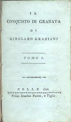 IL CONQUISTO DI GRANATA.: GRAZIANI Girolamo.