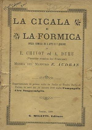 LA CICALA E LA FORMICA (1886). Opera comica in tre atti e sette quadri di A.Duru e E.Chivot. ...