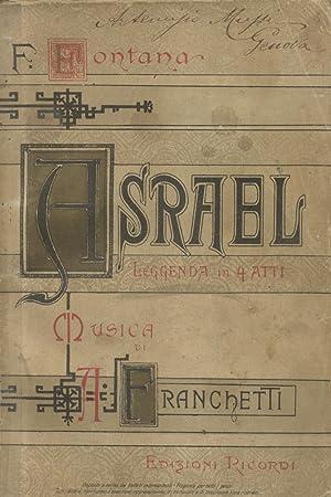 ASRAEL (1888). Leggenda in quattro atti di: FRANCHETTI Alberto (Torino,
