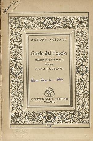 GUIDO DEL POPOLO (1933). Tragedia in quattro atti di Igino Robbiani. Libretto d'opera per la ...